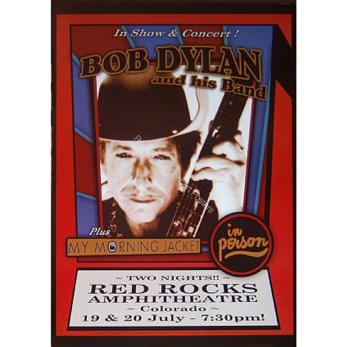 Bob Dylan + My Morning Jacket Red Rocks 2007 Official limited Edition Print of 200